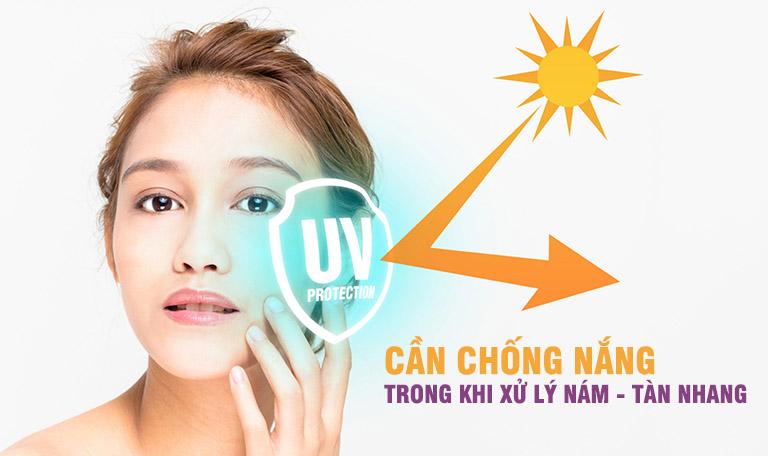 Trong khi xử lý nám - tàn nhang, làn da sẽ trở nên nhạy cảm và dễ tổn thương khi gặp áng nắng mặt trời